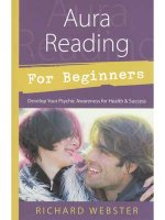 Aura Reading for Beginners by Webster, Richard