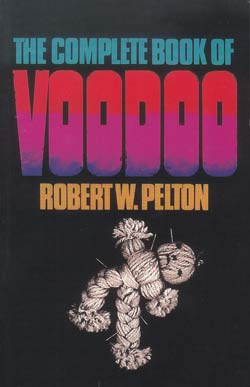 Complete Book of Voodoo by Robert Pelton